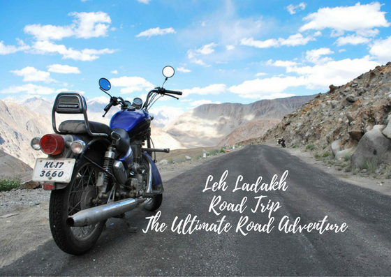 Leh Ladakh Road Trip – The Ultimate Road Adventure