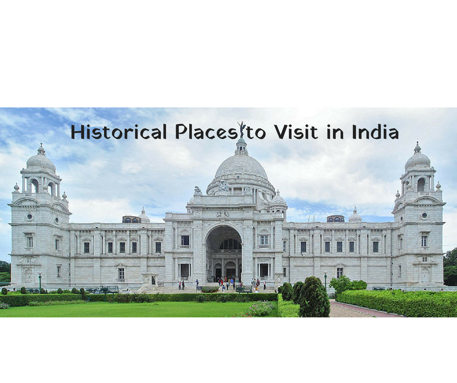 11 Amazing Historical Destinations You Must Visit in India